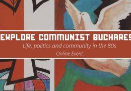 Explore Communist Bucharest – online event