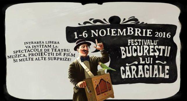 """""""Bucurestii lui Caragiale"""" Festival"""